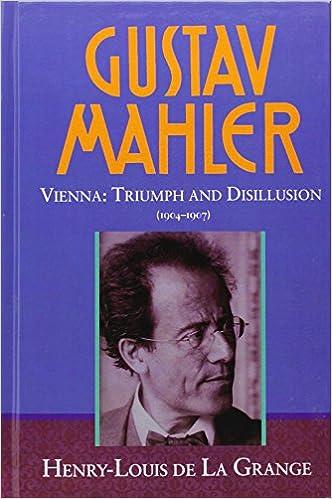 Gustav Mahler, vol. 3: Viena: triunfo y desilusión, 1904-1907