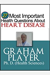 27 Most Important Health Questions about Heart Disease: Not For Dummies Answers (27 Most Important Health Questions Series)