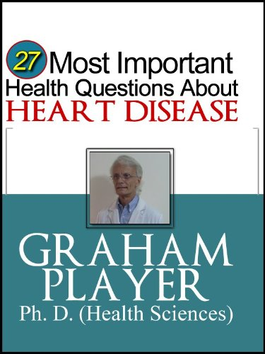 27 Most Important Health Questions about Heart Disease: Not For