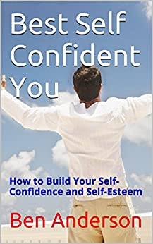 how to build up self confidence and self esteem