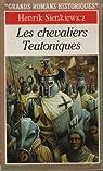 Les Chevaliers teutoniques par Sienkiewicz
