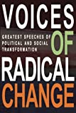 Voices of Radical Change: Greatest Speeches of Political and Social Transformation
