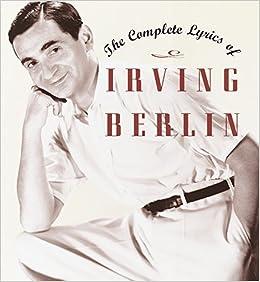 The Complete Lyrics of Irving Berlin: Robert Kimball