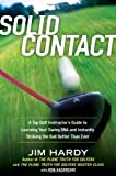 Solid Contact: A Top Instructor's Guide to Learning Your Swing DNA and Instantly Striking the B all Better Than Ever.