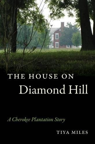 Cover of The House on Diamond Hill: A Cherokee Plantation Story