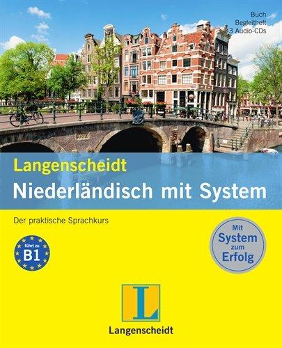 Langenscheidt Niederländisch mit System - Sprachkurs für Anfänger und Fortgeschrittene: Der praktische Sprachkurs (Langenscheidt Sprachkurse mit System)