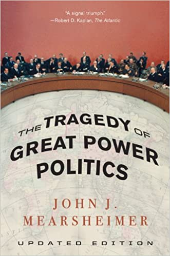 Amazon com: The Tragedy of Great Power Politics (Updated Edition