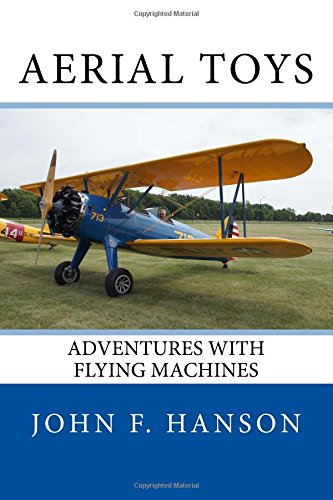 Read Online Aerial Toys: Adventures With Flying Machines pdf