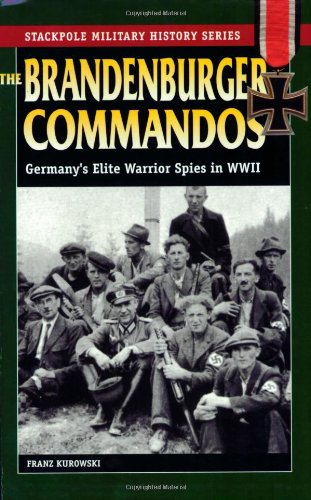 Download The Brandenburger Commandos: Germany's Elite Warrior Spies in World War II (Stackpole Military History Series) ebook