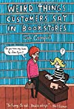 Image of Weird Things Customers Say in Bookstores