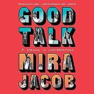 Good Talk: A Memoir in Conversations