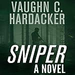 Sniper: A Thriller | Vaughn C. Hardacker