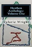 Heathen Anthology: Volume One (Volume 1)