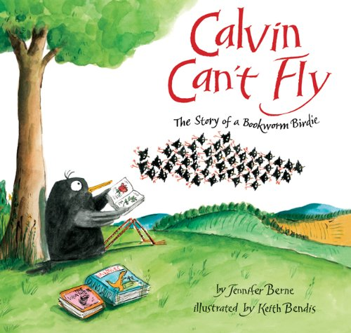Book Cover: Calvin Can't Fly: The Story of a Bookworm Birdie