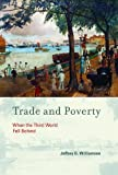 Trade and Poverty: When the Third World Fell Behind (MIT Press)