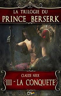 La trilogie du prince Berserk, tome 3 : Le dressage par Rodriguez