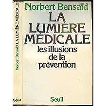 Lumière médicale: Illusions de la prévention