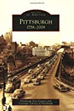 Pittsburgh, 1758-2008 (Images of America: Pennsylvania)