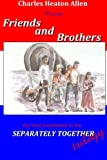 img - for Friends and Brothers: A Trilogy of the American Civil War (Separately Togethr) (Volume 3) book / textbook / text book
