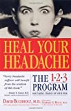 [ HEAL YOUR HEADACHE: THE 1-2-3 PROGRAM FOR TAKING CHARGE OF YOUR HEADACHES ] By Buchholz, David ( Author) 2002 [ Paperback ]