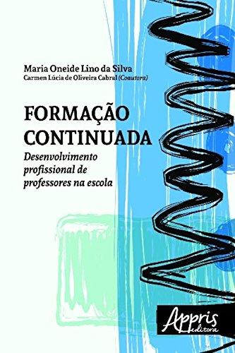Formação continuada: desenvolvimento profissional de professores na escola (Educação e Pedagogia)