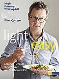 light & easy: Gesunde Rezepte ohne Weizen und Milchprodukte