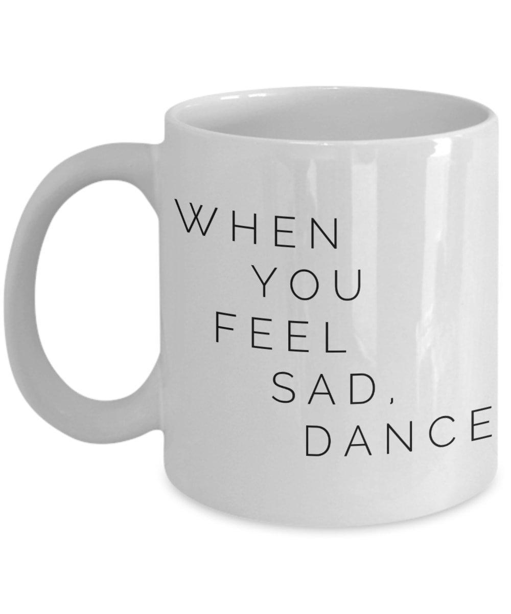 Dance Mug - Funny Gifts For Dancer Teacher Friends Ballerina Coaches Men Women Girlfriend Daughter Sister- Christmas Birthday Novelty Appreciation Present Coffee Cup
