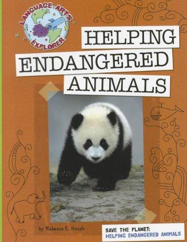 Helping Endangered Animals (Language Arts Explorer) by Cherry Lake Pub