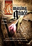 Amazing Grace: The History and Theology of Calvinism (Part 2 of 2)