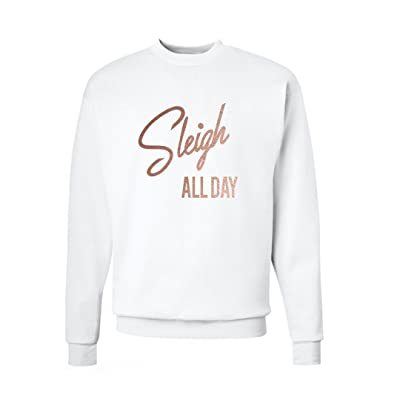 A Dash of Chic Sleigh All Day Rose Gold and White Pullover Unisex Sweatshirt- Funny Christmas Sweater