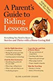 A Parent's Guide to Riding Lessons, Elise Gaston Chand, 1603424474