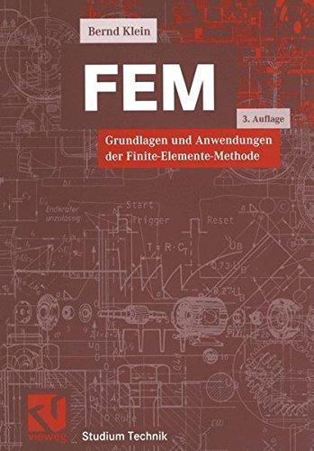 FEM: Grundlagen und Anwendungen der Finite-Elemente-Methode (Studium Technik)