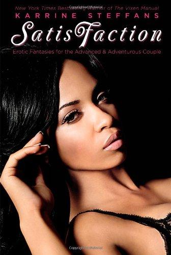 SatisFaction: Erotic Fantasies for the Advanced & Adventurous Couple.