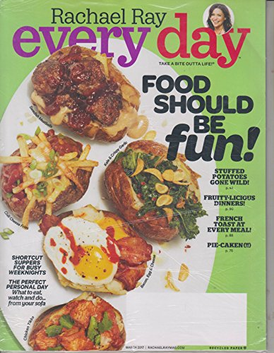 Rachael Ray Every Day March 2017 Food Should Be Fun!