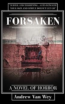 Forsaken: A Novel of Art, Evil, and Insanity by [Van Wey, Andrew]