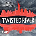 Twisted River Audiobook by Siobhan MacDonald Narrated by Alana Kerr Collins, Sile Bermingham, Gerard Doyle, Tom Taylorson