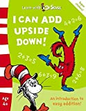 I Can Add Upside Down: The Back to School Range (Learn with Dr. Seuss)
