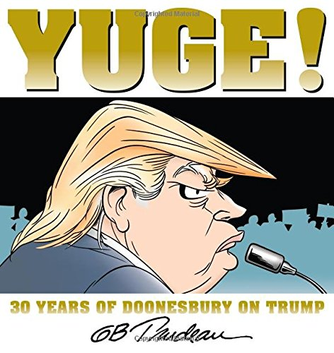 Image result for Yuge! 30 Years of Doonesbury on Trump