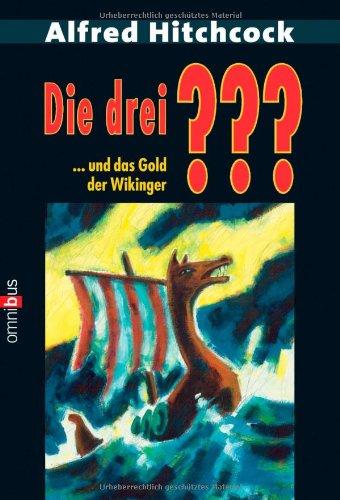 Die 3 Fragezeichen: Die drei ??? und das Gold der Wikinger