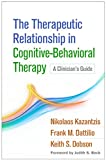 img - for The Therapeutic Relationship in Cognitive-Behavioral Therapy: A Clinician's Guide book / textbook / text book