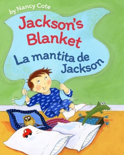 Jackson's Blanket / La mantita de Jackson: Babl Children's Books in Spanish and -