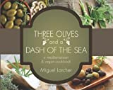 Three Olives and a Dash of the Sea, Miguel Larcher, 1620240874