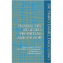 MANUAL DEL REGISTRO PROPIEDAD AUTOMOTOR: PARA MANDATARIOS, GESTORES Y ESTUDIANTES ASPIRANTES A MANDATARIOS (PROFESIONAL nº 3) (Spanish Edition)