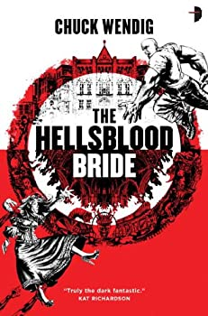 The Hellsblood Bride by Chuck Wendig  (Author)