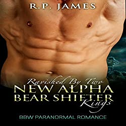 Ravished by Two New Alpha Bear Shifter Kings