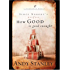 How Good Is Good Enough?: Since Nobody's Perfect . . . (LifeChange Books)
