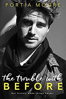 The Trouble With Before by [Moore, Portia]