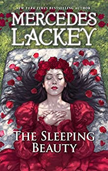 The Sleeping Beauty (A Tale of the Five Hundred Kingdoms) by [Lackey, Mercedes]