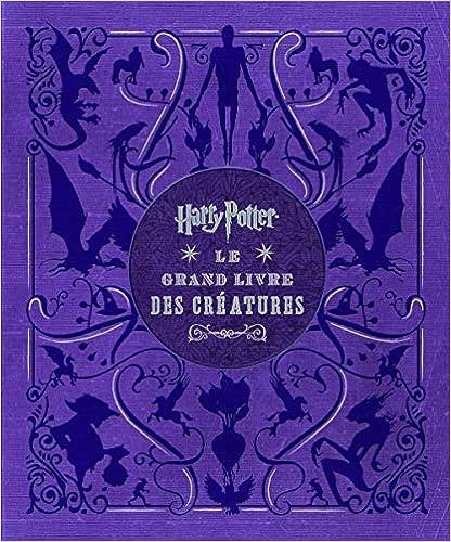 Amazon Com Harry Potter Le Grand Livre Des Creatures