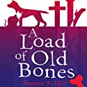 A Load of Old Bones Audiobook by Suzette A. Hill Narrated by Leslie Phillips, Simon Hurst, Grant Russell